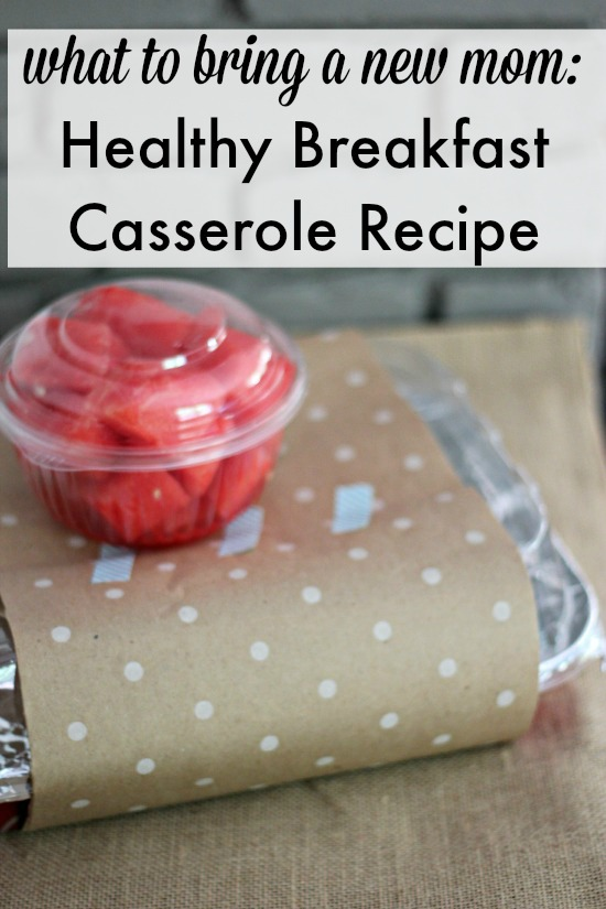 {what to bring a new mom} Healthy Breakfast Casserole