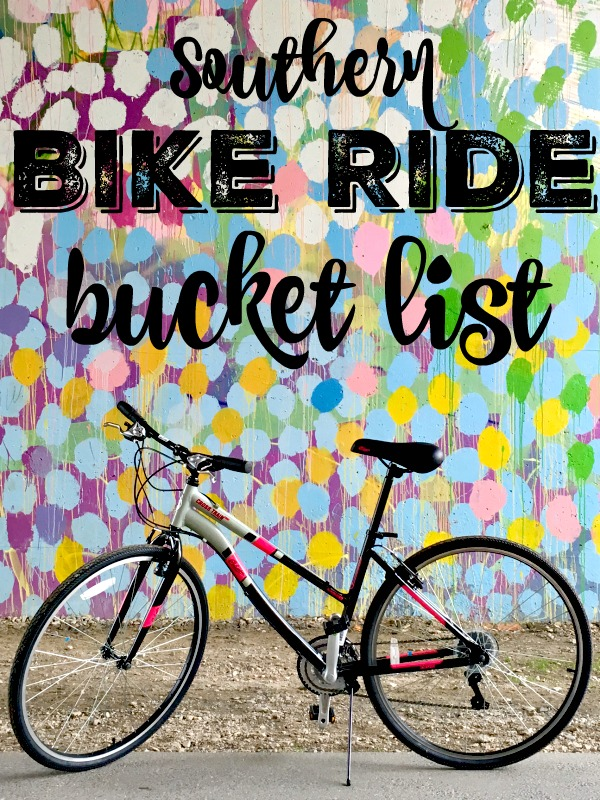 My Southern Bike Ride Bucket List
